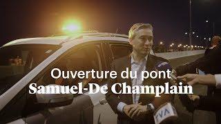 Ouverture du pont Samuel-De Champlain
