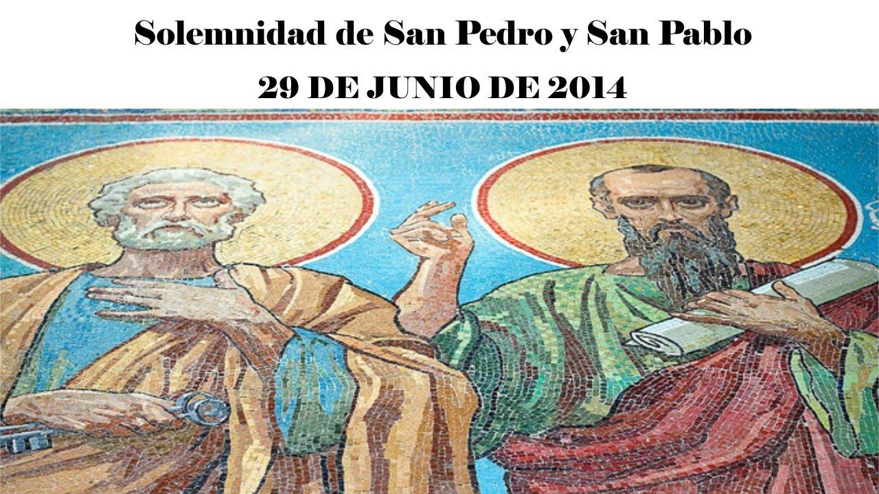 Santa Misa Solemnidad De San Pedro Y San Pablo 29 De