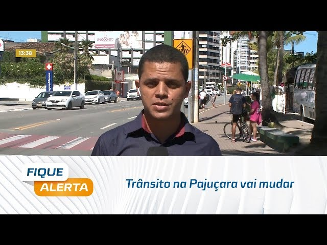 Trânsito na Pajuçara vai mudar a partir do dia 16/12