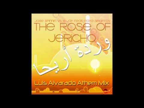 The Rose of Jericho (Luis Alvarado Anthem) Jose Spinnin Vs B-Jay Feat Maya