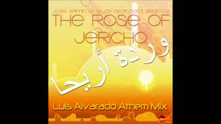 The Rose of Jericho (Luis Alvarado Anthem) Jose Spinnin Vs B-Jay Feat Maya