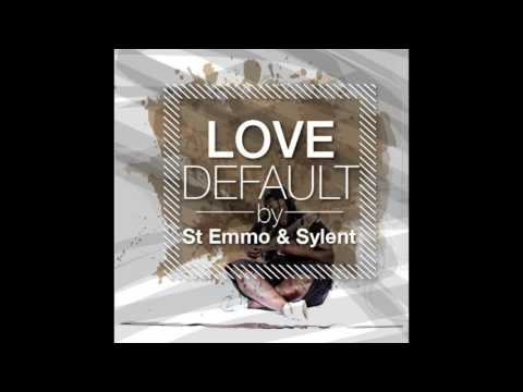 St.Emmo ft Sylent - Love Default