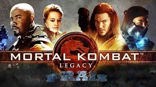 Трейлер MORTAL KOMBAT -MK Legecy(Смертельная битва - Наследие) (Версия PRAIS)