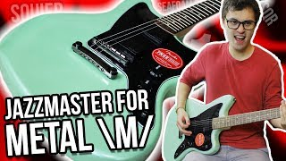 A Squier Jazzmaster Built for Metal?! And it's Green?! || Squier Contemporary Active Jazzmaster