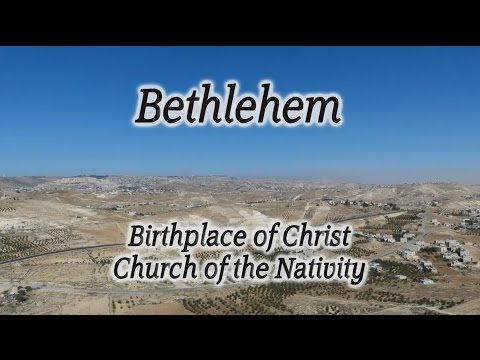 Bethlehem: Birthplace of Christ & Church of the Nativity