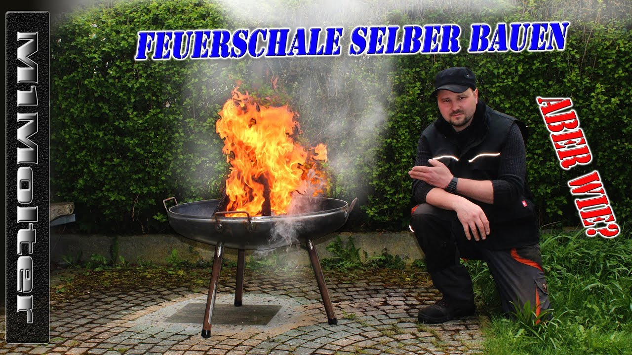 feuerschale selber bauen anleitung ausf hrlich von m1molter youtube. Black Bedroom Furniture Sets. Home Design Ideas
