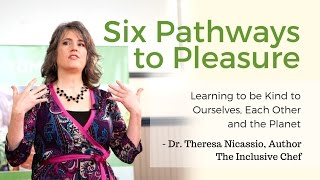 Six Pathways to Pleasure: Learning to be Kind to Ourselves, Each Other and the Planet