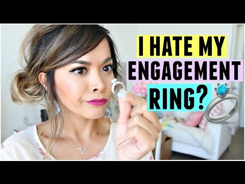 I HATE MY ENGAGEMENT RING?