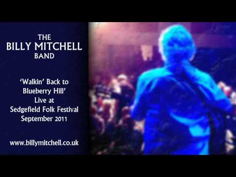 The Billy Mitchell Band - Walkin' Back to Blueberry Hill - LIVE @ Sedgefield Folk Festival