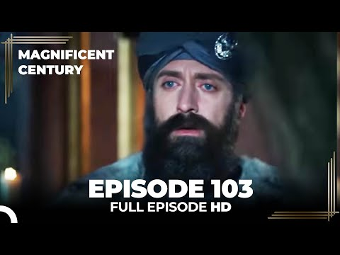Magnificent Century Episode 103 | English Subtitle HD