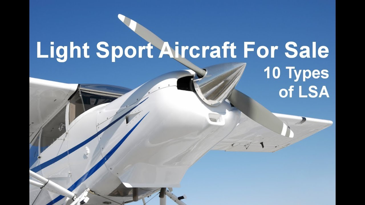 Light Sport Aircraft For Sale - 10 Current Types of LSA