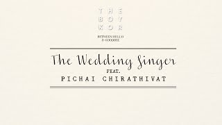theBOYKOR - The Wedding Singer Feat. PICHAI CHIRATHIVAT  (OFFICIAL LYRIC) | Spicydisc.com