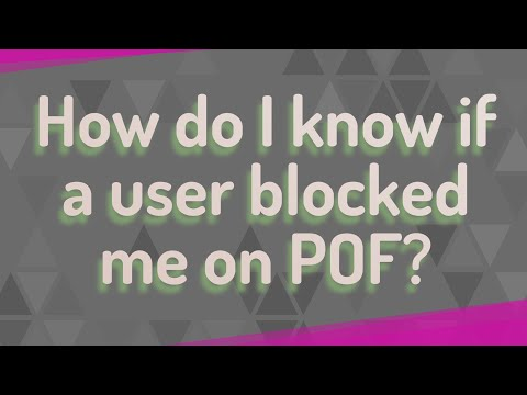How Do I Know If A User Blocked Me On POF?
