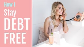 How I Stay DEBT FREE | Money Management Tips