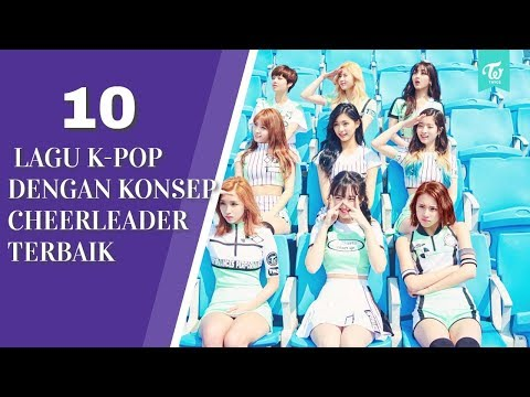 Bikin Semangat !! 10 Lagu k-pop dengan konsep cheerleader terbaik