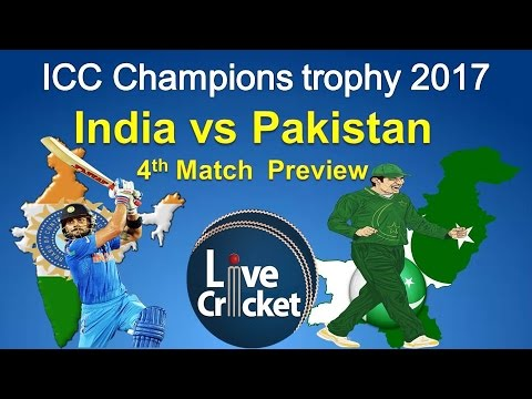 India vs Pakistan 4th Match live preview in ICC Champions Trophy 2017‎ || indian cricket