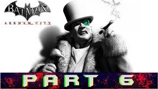 Batman: Arkham City Part 6 Penguin In The Museum Gameplay Walkthrough [PC]