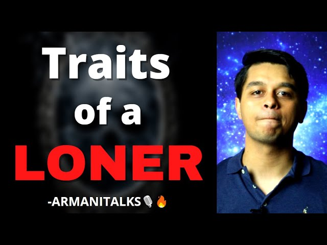 Loner Personality Traits: Differences between Loner, Lonely & Monk Mode