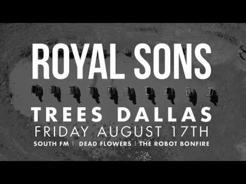 Royal Sons @Trees Dallas 8-17-18
