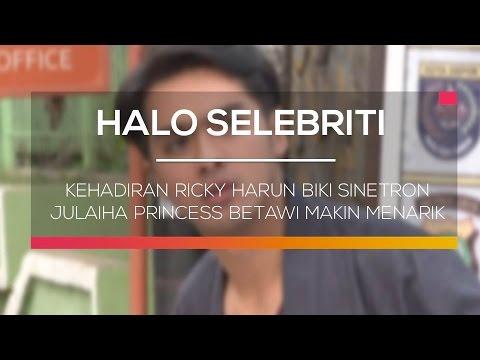 Kehadiran Ricky Harun Bikin Sinetron Julaiha Princess Betawi Makin Menarik - Halo Selebiriti