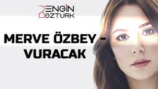 Merve Özbey - Vuracak (Engin Öztürk Remix)