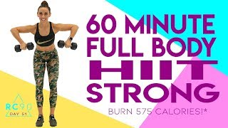 60 Minute Full Body HIIT Strong Workout 🔥Burn 575 Calories!* 🔥 RC90 - Day 51