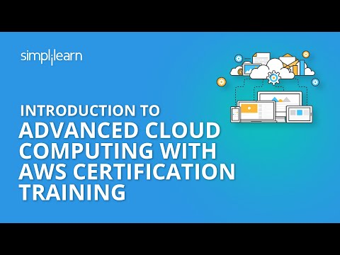 Introduction to Advanced Cloud Computing with AWS Certification Training | Simplilearn