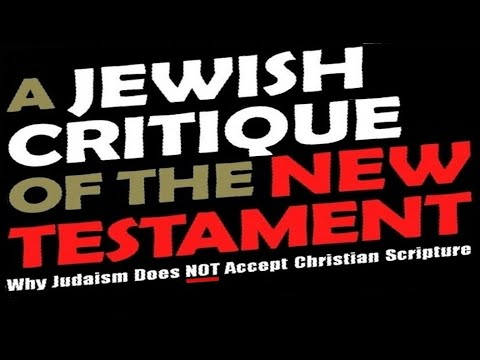 JEWISH CRITIQUEof NEW TESTAMENT הברית החדשה (Reply2 jews for jesus one for israel maoz tbn messianic