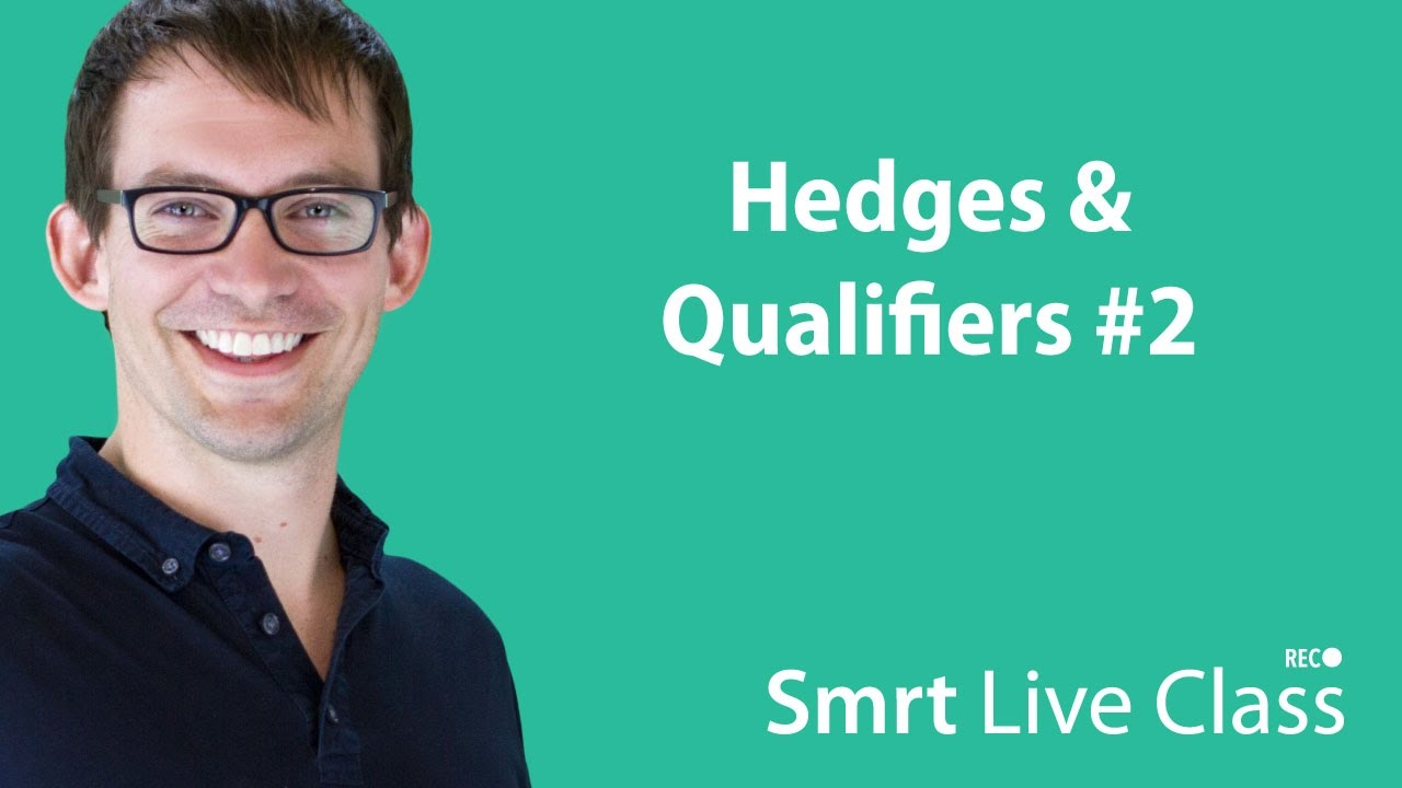 Hedges & Qualifiers #2 - Smrt Live Class with Shaun #34