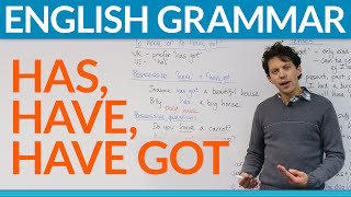 Learn English Grammar: has, have, have got
