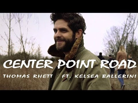 Thomas Rhett -  Center Point Road (Lyric Video)  ft  Kelsea Ballerini