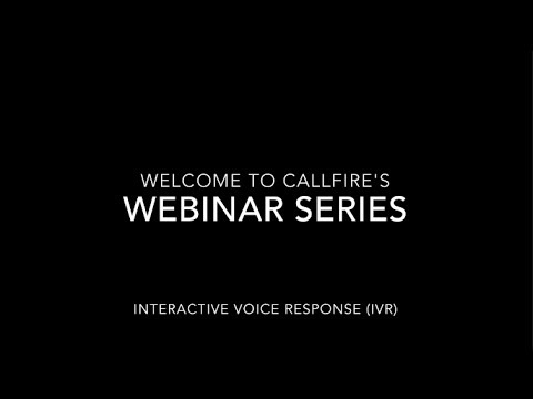 CallFire Webinar Series - Interactive Voice Response (IVR) - January 2014