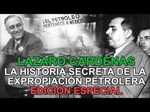 Edición especial - Lázaro Cárdenas, la historia secreta de la expropiación petrolera