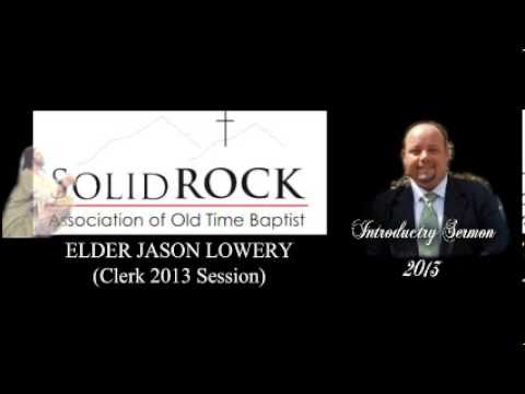 2013 INTRODUCTRY SERMON ~ By Elder Jason Lowery of the Lexington United Baptist Church