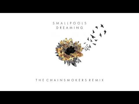 Smallpools - Dreaming (The Chainsmokers Remix)