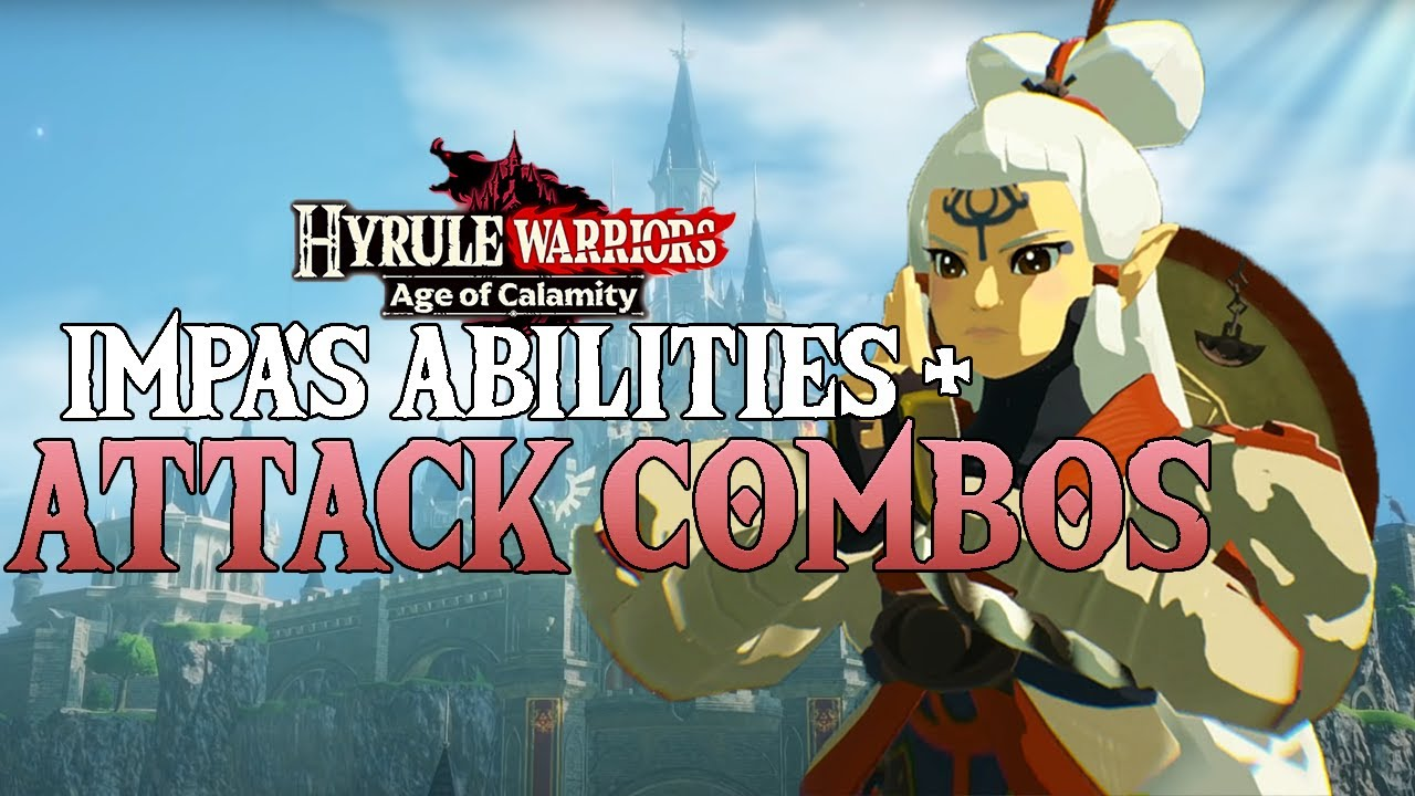 Impa Character Guide All Abilities Attack Combos Hyrule Warriors Age Of Calamity Demo Youtube