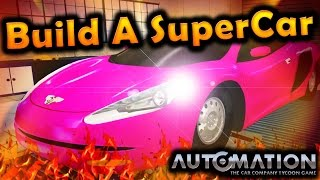 Building a Supercar! - Automation Gameplay
