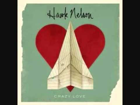 Hawk Nelson - Crazy Love (HQ)