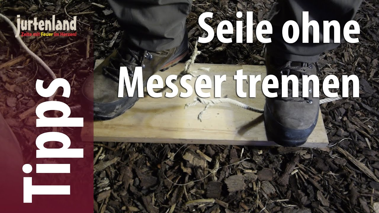 Notfall - Seile ohne Messer trennen - Jurtenland ...