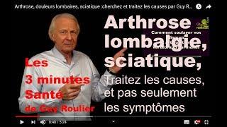 Arthrose, douleurs lombaires, sciatique :cherchez et  traitez les causes par Guy Roulier