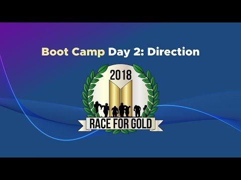 2018 Race for Gold - Bootcamp Day 2 -Direction (Buying Digitally)