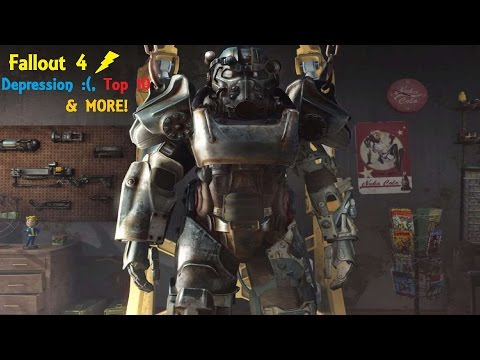 Fallout 4! Depression, Top 10 & More!