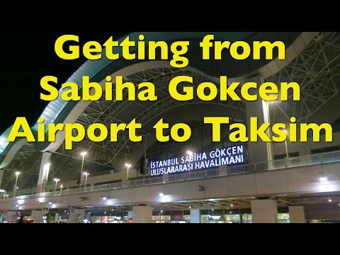 How to get from Istanbul's Sabiha Gokcem Airport to Taksim Square