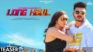 Long Haul (Teaser)   Jatinder Gagowal   Rel. on 11 Dec.   White Hill Music