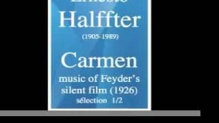 Ernesto Halffter (1905-1989) : « Carmen », music of silent film (1926) -- selection 1/2