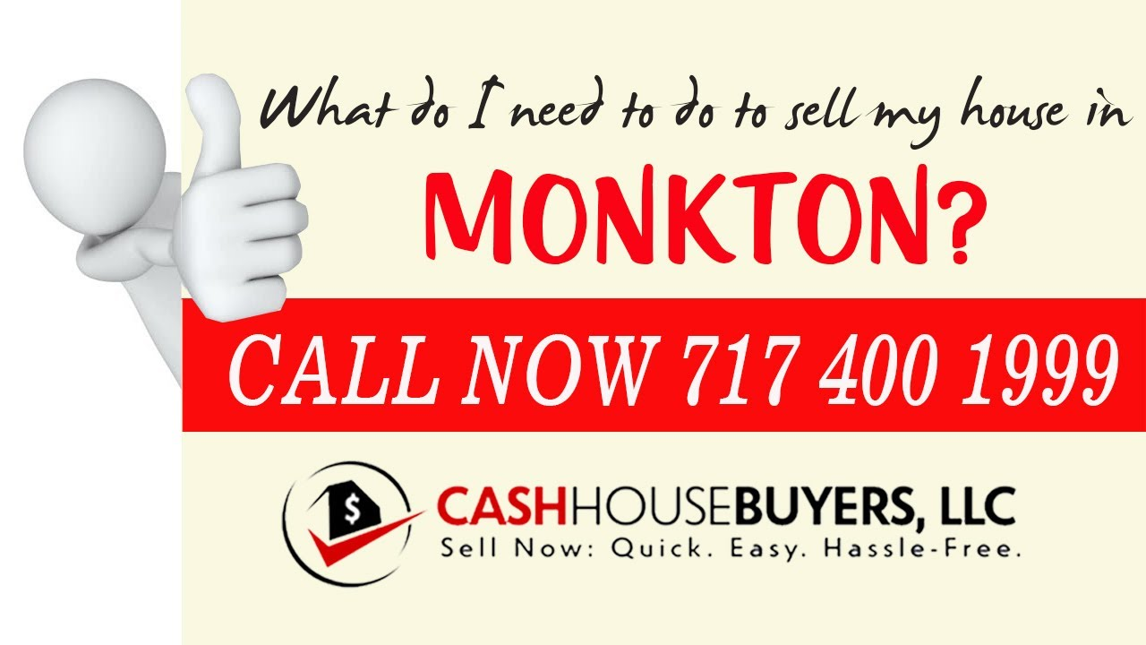 What do I need to do to sell my house fast in Monkton MD   Call 7174001999   We Buy House Monkton MD