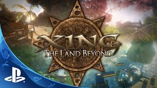 XING: The Land Beyond - Environment Trailer | PS4