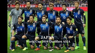 Japan ● Road to Russia ● All 44 goals in World Cup 2018 Qualifiers ASIA (insert music)