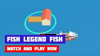 Fish Legend Fish · Game · Gameplay