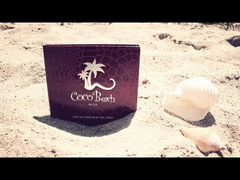 Coco Beach Ibiza, Vol. 4 (Compiled by Paul Lomax) - Official Teaser (HD)
